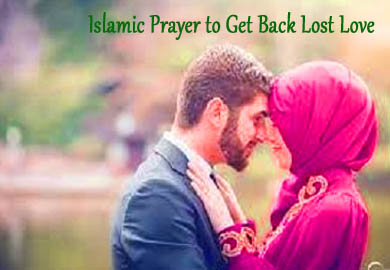 Islamic Prayer to Get Back Lost Love
